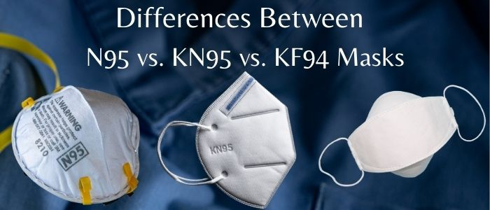 Differences between N95, KN95, and KF94 masks